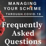 Managing Your Scheme Through COVID-19 – FAQ